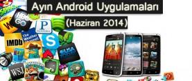 Ayın En iyi Android Uygulamaları (Haziran 2014)